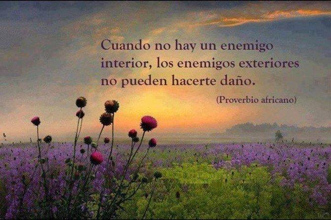 Cuando no hay un enemigo interior, los enemigo exteriores no pueden hacerte daño.